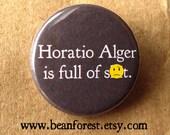 horatio alger is full of poop  -mature- - pinback button badge