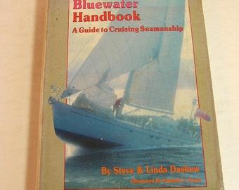 Bluewater Handbook A Guide To Cruising Seamanship By Steve And Linda Dashew