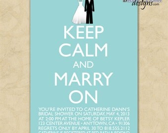 Digital File - Bridal Shower Invitation  //you can change the colors// Catherine design - Keep Calm and Carry (Marry) On