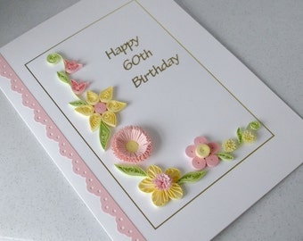 Quilling 60th birthday card, handmade quilled