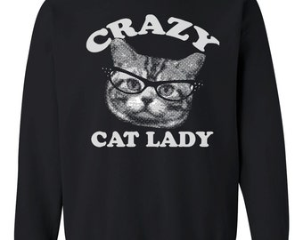CRAZY CAT LADY Sweatshirt unisex pullover crew neck --  s m l xl skip n whistle