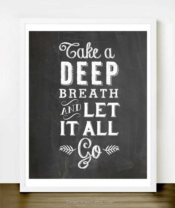 Take A Deep Breath and Let it Go - 8x10 inches on A4. Inspiring quote chalkboard typography poster.