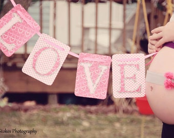LOVE Banner, New Baby Banner, Engagement Banner, Love, Maternity, Photo prop, Photo booth banner