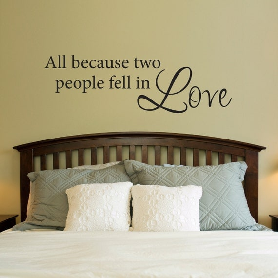 All Because Two People Fell In Love Decal - Love Wall Sticker - Bedroom Wall Decor - Large