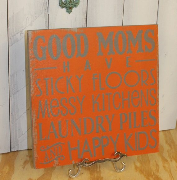 Messy Kitchen Kids: Items Similar To GOOD MOMS Sign/Have Sticky Floors/Messy