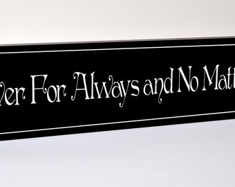 Forever For Always and No Matter What Carved Engraved Wood Sign 5x24