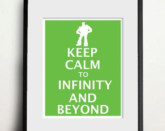 Digital Download - Keep Calm to Infinity and Beyond - 8x10 print - Toy Story