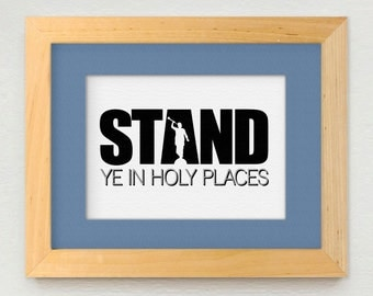 STAND Ye in HOLY PLACES Print or T-shirt Design- Instant Printable Download