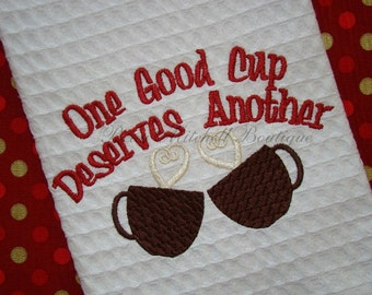 One Good Cup Deserves another embroidery design
