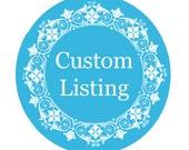 Custom Listing for Natasha