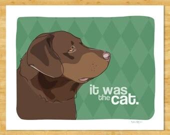 Labrador Retriever Art Print - It Was the Cat - Chocolate Labrador Retriever Gifts Funny Dog Art