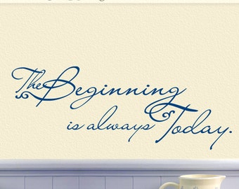 Inspirational Quote Self Adhesive Wall Sticker, The Beginning is always Today Vinyl Wall Decal (0173a0v-e)