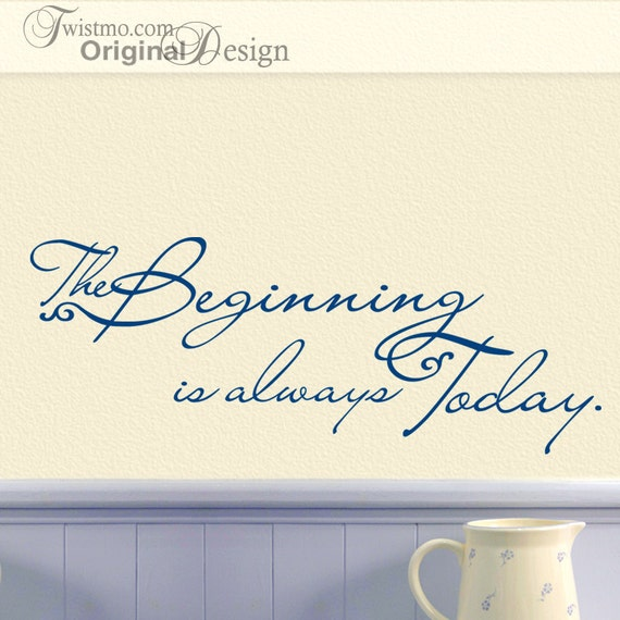 Inspirational Quote Vinyl Decal, The Beginning is always Today Self Adhesive Wall Sticker