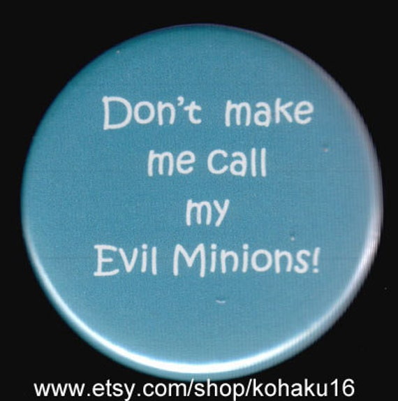 Evil Minions and a Warning Button