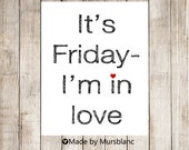 It's Friday- I'm in love 8x10 Typography