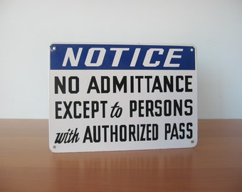 Vintage No Admittance Sign - Notice - Porcelain Factory Signage