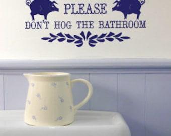 Vinyl Wall Expression - Don't Hog the Bathroom (KBL4)