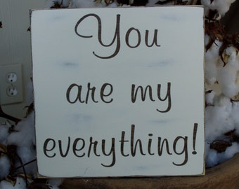 You are my everything,  Rustic, Vintage, Wedding, Anniversary, Valentines, Wood Sign 10x10,Love