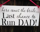 Single Sided Here Comes the Bride, Last chance to Run Dad, Mixed font