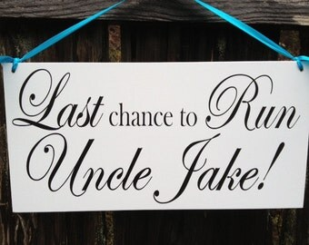 Wedding Signs,double Sided Sign.  Last Chance to Run Uncle with Name/Happily Ever After