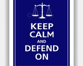 Keep Calm and DEFEND ON Print 8x10 (Color featured: Deep Navy--over 700 colors to choose from)
