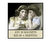 MAGNETS - 10 for 25 DOLLARS plus combined shipping - Vintage and Retro Inspired Magnets