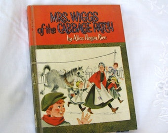 Mrs. Wiggs of the Cabbage Patch by Alice Hegan Rice, c 1962