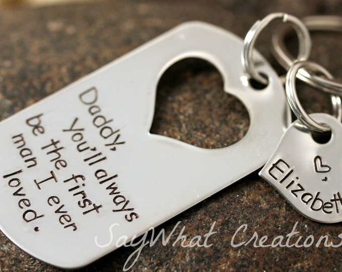 You'll always be the first man I ever loved Custom Hand Stamped Dog Tag Heart Cut out Key Chain Perfect Gift for Father of the Bride