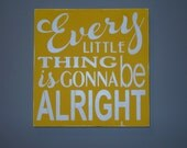 Every Little Thing Is Gonna Be Alright wooden sign decoration art