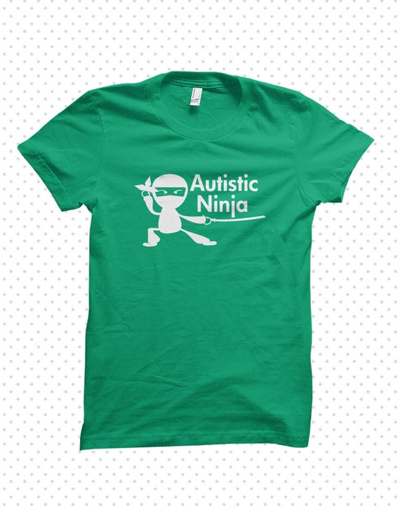 Awesome Autism T-Shirts: Ninja (MADE TO ORDER)
