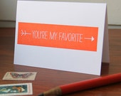 You're My Favorite / Letterpress Printed Card