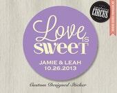 Custom Wedding Stickers - Love is Sweet Favor Labels