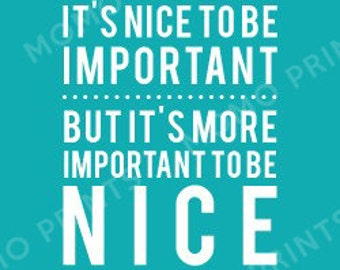 It's more important to be NICE - Print
