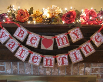 Valentine Banner Be My Valentine Garland Sign Handmade Valentine Fireplace, Wall, Table Decoration (V9)