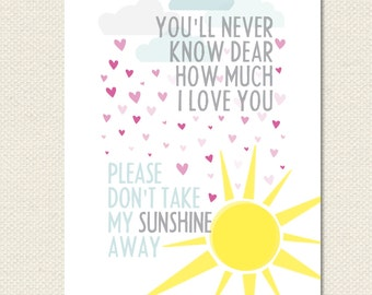 11x14 You Are My Sunshine You'll Never Know Dear Print