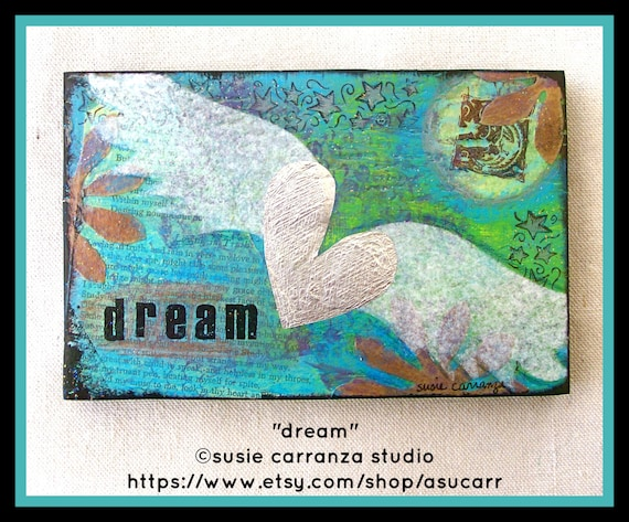 """RESERVED: Mixed Media Original - """"dream"""".  7 X 4 1/2 inches.  Wood plaque, ready to hang."""
