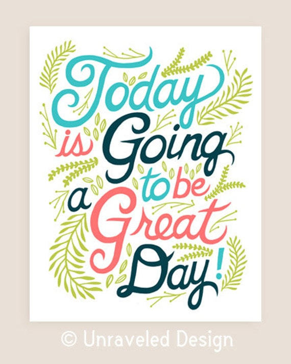 8x10-in 'Today is going to be a great day' Quote Illustration Print.