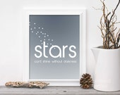 Digital Art Print Stars Can't Shine Without Darkness - Ombre Dark Navy Blue Gray Stars Modern Star Galaxy Astronomy Inspired Quote Print