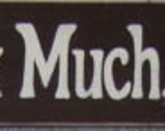 Sit Long Talk Much Laugh Often Sign Plaque Wall Art  Hand Painted Rustic You Pick Color Wooden