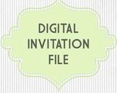 Custom Invite Digital File - I design you print