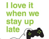 I love it when we stay up late - 8x10 DIGITAL PRINTABLE PDF