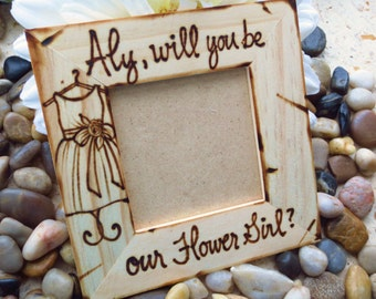 Will you Be My Flower Girl Custom Wood Frame for your Little One to be Apart of your Special Day Rustic Wedding Gift