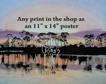 Any print in the shop produced as an 11 x 14 poster