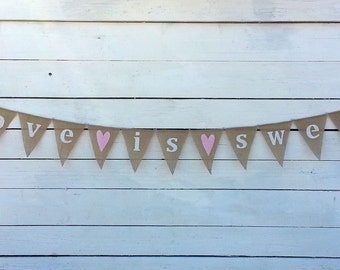 Love is sweet burlap banner with light pink hearts - wedding garland