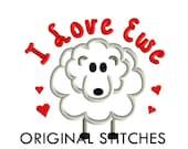 I Love Ewe Applique and Machine Embroidery Digital Design File 4x4 5x7 6x10
