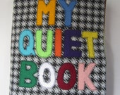 Hefty Quiet Book - sturdy fabric activities to keep toddlers busy  - custom made with 4 extra pages