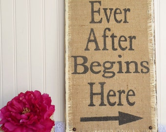 WEDDING SIGN, happily ever after begins here, directional signage, burlap, vintage looking wood