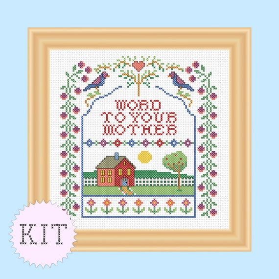 KIT Cross Stitch funny sampler Word to Your Mother