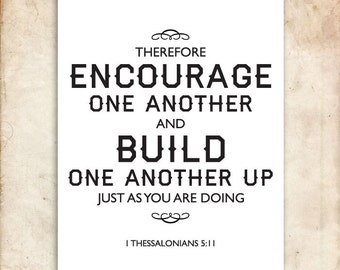 Build one another up. 1 Thessalonians 5:11. 8x10 DIY Printable Christian Poster. PDF. Bible Verse.