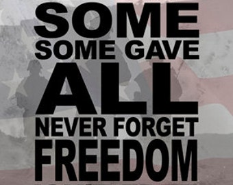 All Gave Some, Some Gave All, Never Forget, Freedom Isn't Free, Soldiers, Flag, Photo Composite
